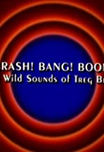 Behind the Tunes: Crash! Bang! Boom! - The Wild Sounds of Treg Brown