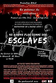 Ne vivons plus comme des esclaves (2013) - Documentary.