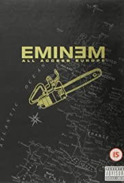 Eminem: All Access Europe (2002) Poster - Movie Forum, Cast, Reviews