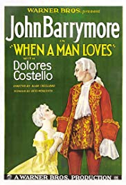 When a Man Loves (1927) Poster - Movie Forum, Cast, Reviews