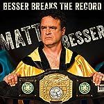 Matt Besser Besser Breaks The Record(1970)