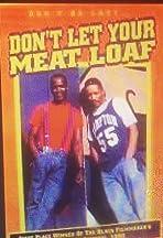 Don't Let Your Meat Loaf