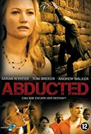 Abducted: Fugitive for Love (2007) Poster - Movie Forum, Cast, Reviews