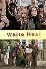 """""""White Heat"""""""