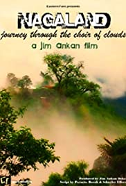 Nagaland, Journey Through the Choir of Clouds Poster