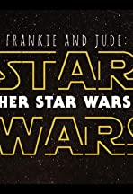 Frankie and Jude: Star Wars - Another Star Wars Story