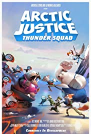 Arctic Justice: Thunder Squad Poster