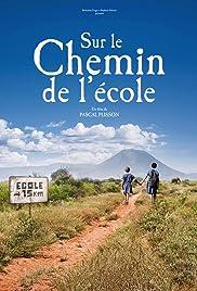 Sur le chemin de l'école(2013) Poster - Movie Forum, Cast, Reviews