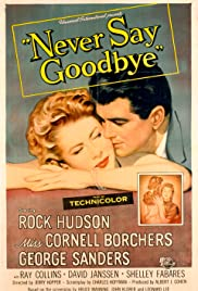Never Say Goodbye (1956) Poster - Movie Forum, Cast, Reviews