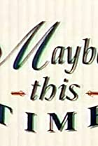 Maybe This Time (1995) Poster