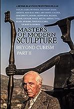 Masters of Modern Sculpture Part II: Beyond Cubism