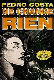 Ne change rien(2009) Poster - Movie Forum, Cast, Reviews