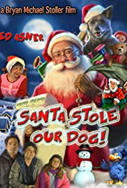 Santa Stole Our Dog: A Merry Doggone Christmas! Poster