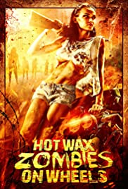 Hot Wax Zombies on Wheels Poster