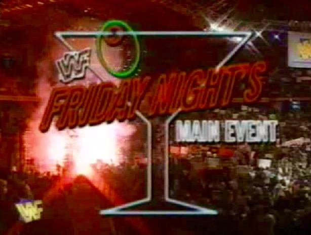 Wwf Friday Nights Main Event