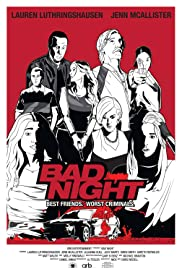 Bad Night (2015) Poster - Movie Forum, Cast, Reviews