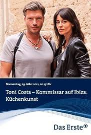 Toni Costa - Kommissar auf Ibiza - Küchenkunst Poster