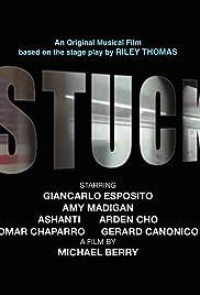 Stuck(2017) Poster - Movie Forum, Cast, Reviews