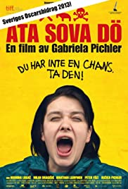 Eat Sleep Die(2012) Poster - Movie Forum, Cast, Reviews