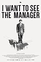 Image of I Want to See the Manager