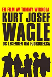 Kurt Josef Wagle og legenden om Fjordheksa (2010) Poster - Movie Forum, Cast, Reviews