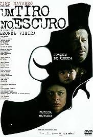 Um Tiro no Escuro(2005) Poster - Movie Forum, Cast, Reviews