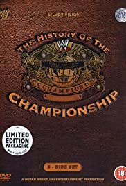 WWE: The History of the WWE Championship Poster
