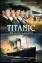 Image of Titanic: Birth of a Legend