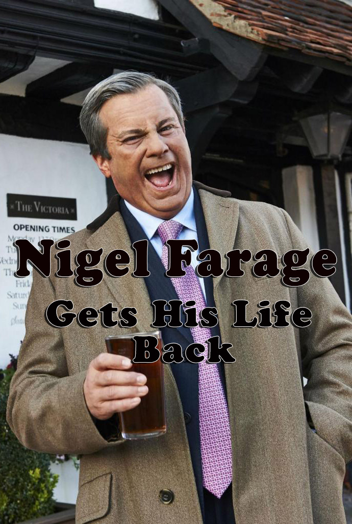 image Nigel Farage Gets His Life Back (2016) (TV) Watch Full Movie Free Online