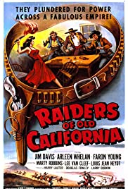 Raiders of Old California (1957) Poster - Movie Forum, Cast, Reviews