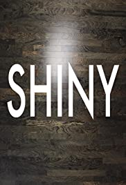 Shiny (2016) Poster - Movie Forum, Cast, Reviews