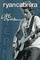 Image of Ryan Cabrera: Live at the Wiltern LG