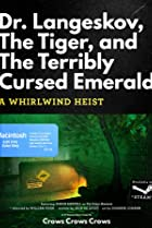 Image of Dr. Langeskov, the Tiger and the Terribly Cursed Emerald: A Whirlwind Heist