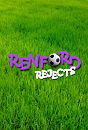 Renford Rejects Poster - TV Show Forum, Cast, Reviews