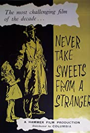 Never Take Sweets from a Stranger(1960) Poster - Movie Forum, Cast, Reviews