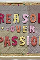 Image of Reason Over Passion