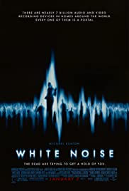 White Noise (2005) Poster - Movie Forum, Cast, Reviews