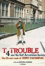 T 4 Trouble and the Self Admiration Society