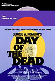 Day of the Dead (1985) Poster - Movie Forum, Cast, Reviews
