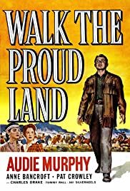 Walk the Proud Land (1956) Poster - Movie Forum, Cast, Reviews