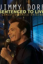 Image of Jimmy Dore: Sentenced To Live