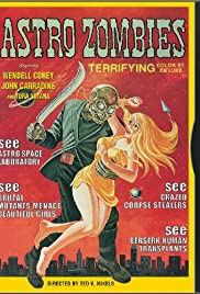 The Astro-Zombies(1968) Poster - Movie Forum, Cast, Reviews