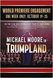 Michael Moore in TrumpLand (2016) Poster - Movie Forum, Cast, Reviews
