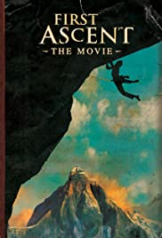 First Ascent (2006) Poster - Movie Forum, Cast, Reviews