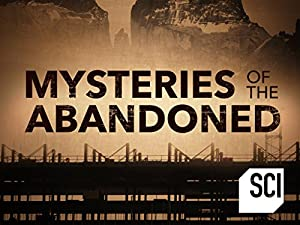 Mysteries of the Abandoned Season 4 Episode 8