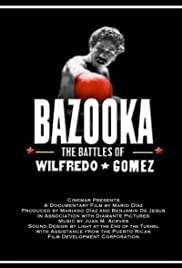 Bazooka: Las Batallas de Wilfredo Gomez Poster