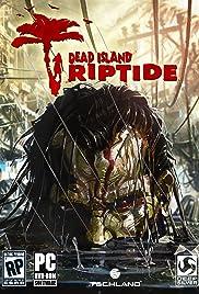Dead Island Riptide(2013) Poster - Movie Forum, Cast, Reviews