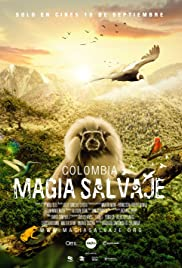 Colombia magia salvaje Pelicula Documental Completa DVD HD [MEGA] [LATINO] 2015