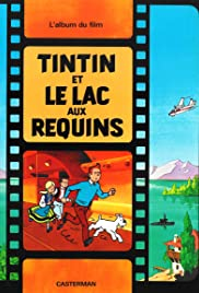 Tintin et le lac aux requins (1972) Poster - Movie Forum, Cast, Reviews