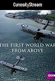 The First World War from Above(2010) Poster - Movie Forum, Cast, Reviews